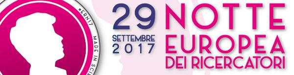 Notte europea dei Ricercatori Settimana della Scienza 2017